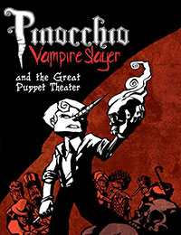Pinocchio Vampire Slayer And The Great Puppet Theater