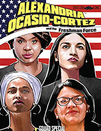 Alexandria Ocasio-Cortez and the Freshman Force: Squad Special