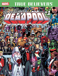 True Believers: The Wedding of Deadpool