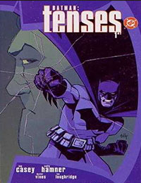 Batman: Tenses