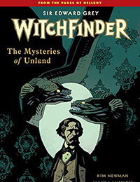 Sir Edward Grey, Witchfinder: The Mysteries of Unland
