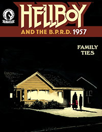 Hellboy and the B.P.R.D.: 1957 - Family Ties